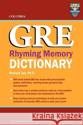 Columbia GRE Rhyming Memory Dictionary Richard Le 9780987977830