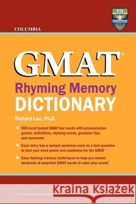 Columbia GMAT Rhyming Memory Dictionary Richard Le 9780987977847