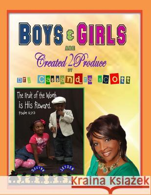 Boys and Girls Are Created2produce Cassandra Scott 9780988293625
