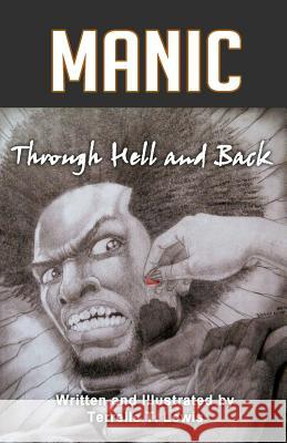 Manic: Through Hell and Back Terrelle T. Lewis C. Nathaniel Brown 9780988554573