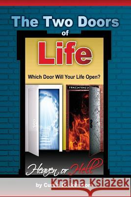 The Two Doors of Life Curtis D. Johnson 9780988623750