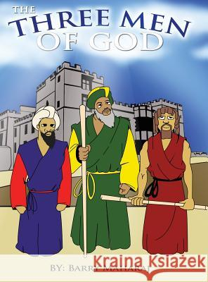 The Three Men of God Barry Maharaj   9780988653009