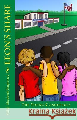 Leon's Share: The Young Conquerors Series Book 1 Mrs Mabel Elizabeth Singletary 9780988655300