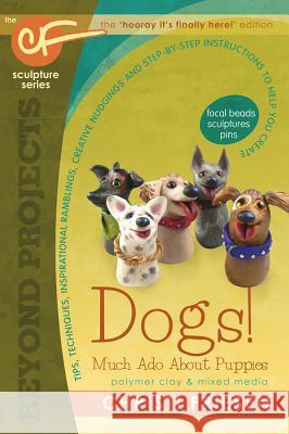 Dogs! Much ADO about Puppies: The Cf Sculpture Series Book 8 Christi Friesen 9780988732988