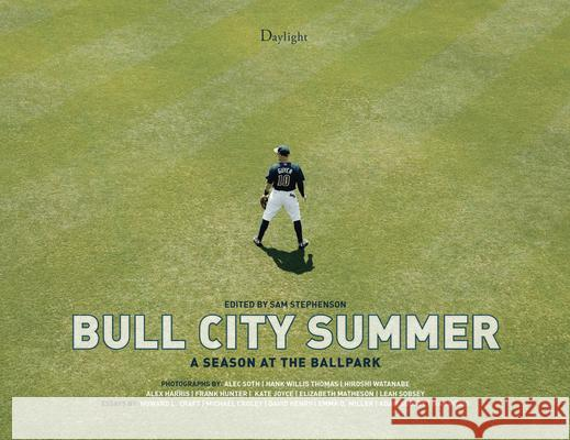 Bull City Summer: A Season at the Ballpark Sam Stephenson Howard Craft Adam Sobsey 9780988983168