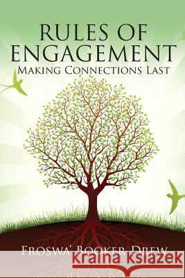 Rules of Engagement: Making Connections Last Froswa' Booker-Drew 9780989102704