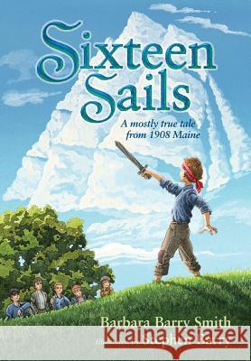 Sixteen Sails Barbara Barry Smith Stephen Barry 9780989154208