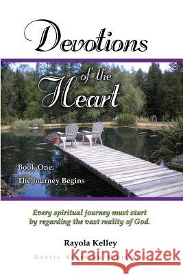Devotions of the Heart Book One Rayola Kelley 9780989168380