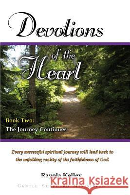 Devotions of the Heart Book Two Rayola Kelley 9780989168397