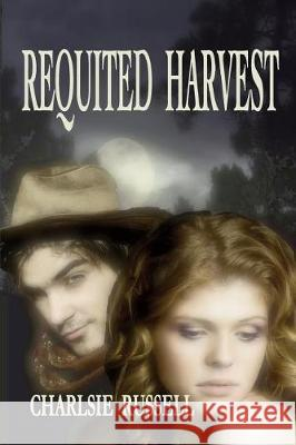 Requited Harvest Charlsie Russell Nancy McMillen Lucretia Gibson 9780989430258