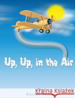 Up, Up, in the Air Adrian Powell 9780989696135