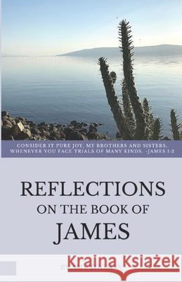 Reflections on the Book of James Amy a. Thomas 9780989857918