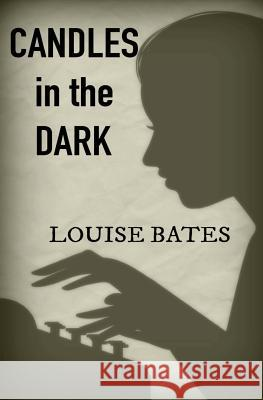 Candles in the Dark Louise Bates 9780989955157