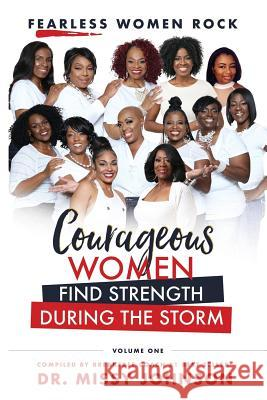 Fearless Women Rock Courageous Women Find Strength During the Storm Dr Missy Johnson 9780989980296