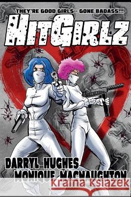 Hit Girlz: (humorous Comic Books for Teens) Darryl Hughes Monique Macnaughton 9780990393689 Brand X Books
