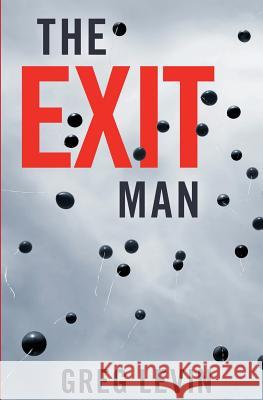 The Exit Man Greg Levin 9780990402916