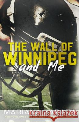 The Wall of Winnipeg and Me Mariana Zapata 9780990429241