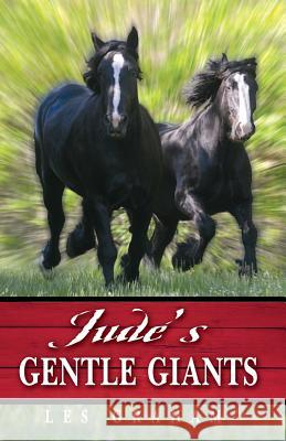 Jude's Gentle Giants Les Graham 9780990477501