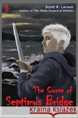The Curse of Septimus Bridge Scott R Larson Tamlyn Zawalich  9780990486596