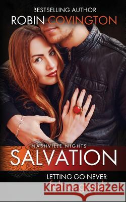Salvation (Nashville Night, Book 2) Robin Covington 9780990543251 Burning Up the Sheets, LLC