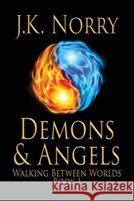 Demons & Angels J. K. Norry Dawn Marshall 9780990728023 Sudden Insight Publishing