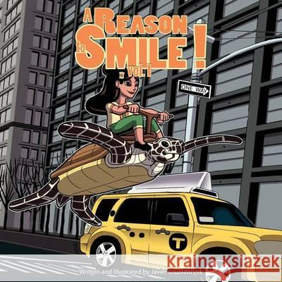 A Reason to Smile!: Volume 1 Javier Cruz Winnik 9780990818229