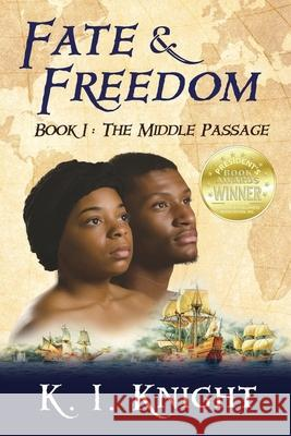 Fate & Freedom: Book I - The Middle Passage  9780990836513