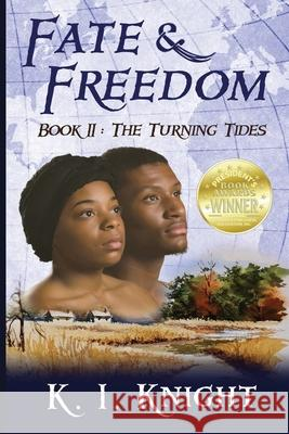 Fate & Freedom - Book II: The Turning Tides K. I. Knight 9780990836568