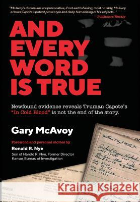 And Every Word Is True Gary McAvoy Ronald R. Nye 9780990837602