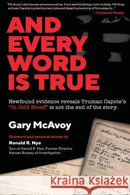 And Every Word Is True Gary McAvoy Ronald Nye 9780990837619