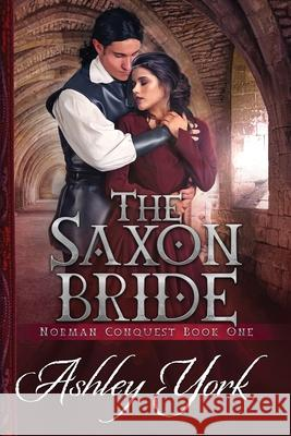 The Saxon Bride Ashley York 9780990864028