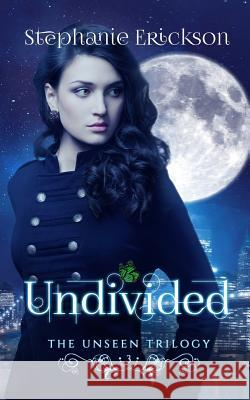 Undivided Stephanie Erickson 9780990929369