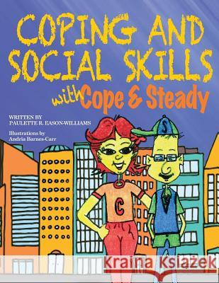 Coping and Social Skills with Cope and Steady Paulette R. Eason-Williams 9780990965039