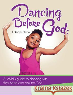 Dancing Before God: 10 Simple Steps Elois Waters Roosevelt Water 9780990965244
