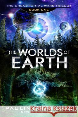The Worlds of Earth Pauline Ann Marquez Laurie Larsen Rick Cortez 9780990978756