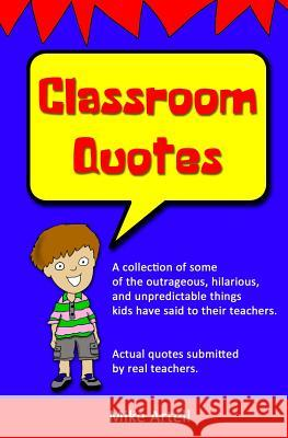 Classroom Quotes Mike Artell Mike Artell 9780991089482 Mja Creative, LLC