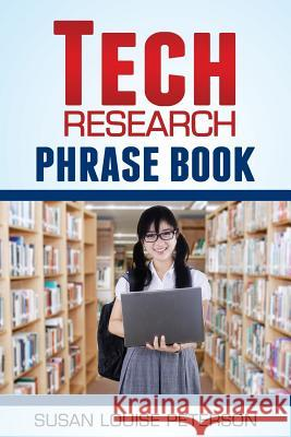 Tech Research Phrase Book Susan Louise Peterson 9780991404667