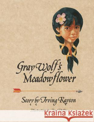 Gray Wolf's Meadowflower Irving Kayton Joe Phillips 9780991524808