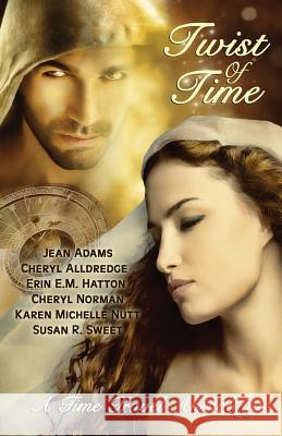 Twist of Time Karen Michelle Nutt Erin E. M. Hatton Jean Adams 9780991643943