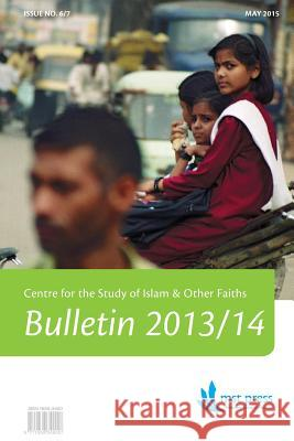 Csiof Bulletin No. 6/7 (2013-2014): Centre for the Study of Islam & Other Faiths Ruth Nicholls Liz Burley Ho-Yuin Chan 9780992476328