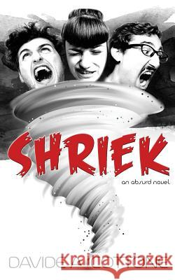 Shriek: An Absurd Novel Davide A. Cottone 9780992529338