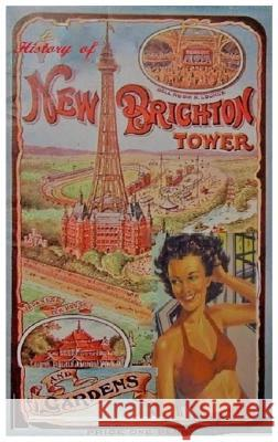 The History of New Brighton Tower Roy Dutton   9780992826543