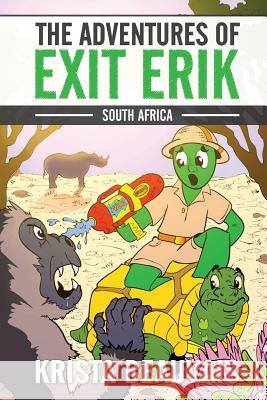 The Adventures of Exit Erik: South Africa (Book 2) Krista Beauvais 9780993132841