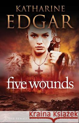 Five Wounds Katharine Edgar 9780993159213