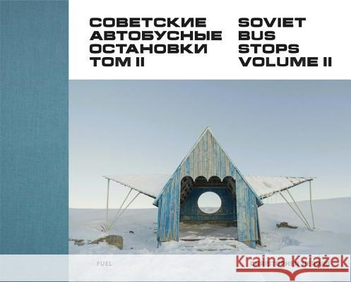 Soviet Bus Stops: Volume II Christopher Herwig 9780993191183