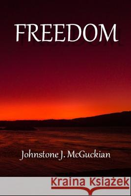 Freedom Johnstone J. McGuckian 9780993461002