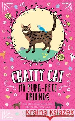 Chatty Cat: My Purr-Fect Friends Suzan Collins 9780993493454