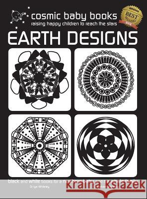 Earth Designs - Black and White Book for a Newborn Baby and the Whole Family: Special Gift for a Newborn Baby Edition Iya Whiteley Graham Whiteley Rachael Fisher 9780993588624