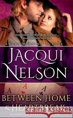 Between Home and Heartbreak Jacqui Nelson 9780993638749
