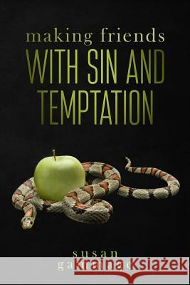 Making Friends with Sin and Temptation Susan Gammage 9780993677649